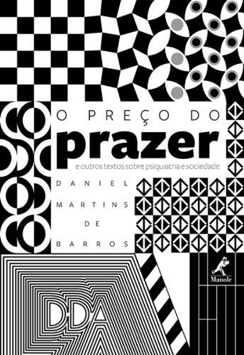 O preço do prazer e outros textos sobre psiquiatria e sociedade, livro de Barros, Daniel Martins de