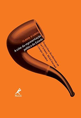 A crise da representação política do Estado-Perspectivas da soberania em Carl Schmitt, Michel Foucault e Giorgio Agamben, livro de D'Urso, Flavia