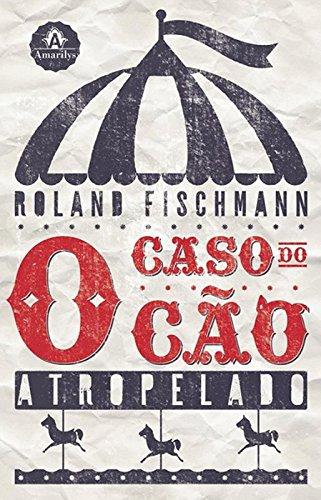 O caso do cão atropelado-, livro de Fischmann, Roland