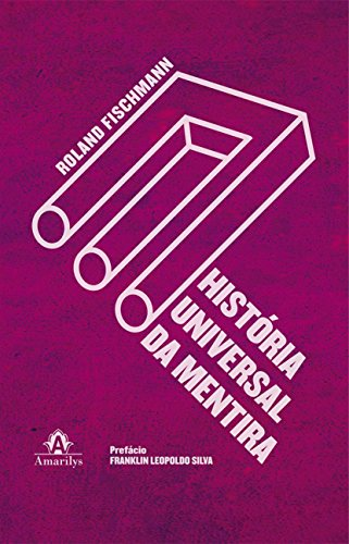 História Universal da Mentira, A, livro de Roland Fischmann