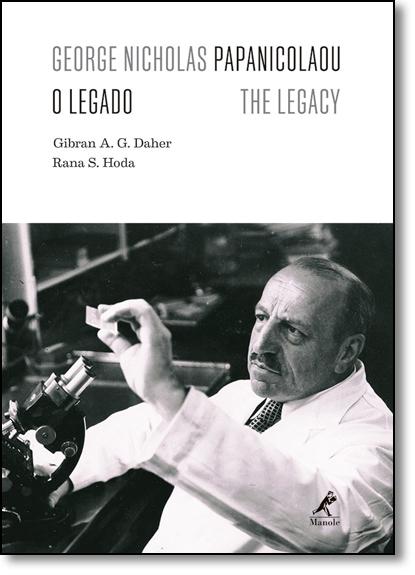 George Nicholas Papanicolaou: O Legado - The Legacy, livro de Gibran A. G. Daher