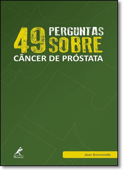 49 Perguntas Sobre Câncer de Próstata - Vol.8, livro de Jean Ikonomidis