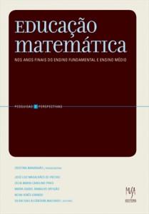 Educação Matemática - Anos finais do ensino fundamental e ensino médio, livro de Cristina Maranhão (Org.)