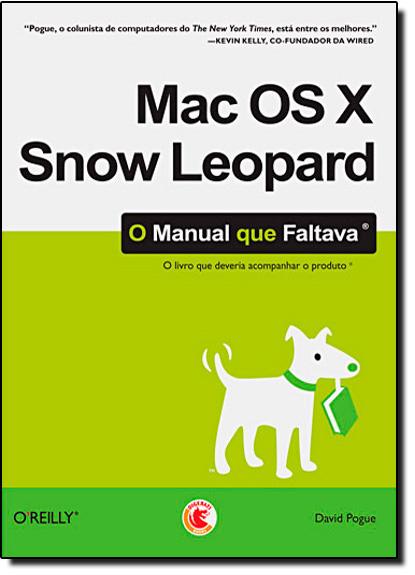 Mac os X Snow Leopard: o Manual que Faltava, livro de David Pogue