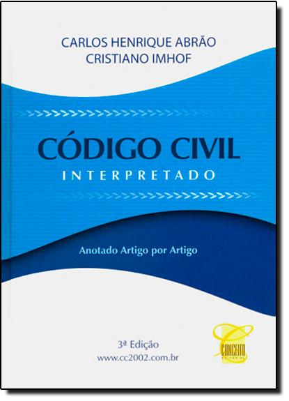 Código Civil Interpretado: Anotado Artigo por Artigo, livro de Carlos Henrique Abrão