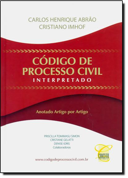 Código de Processo Civil Interpretado: Anotado Artigo por Artigo, livro de Carlos Henrique Abrão