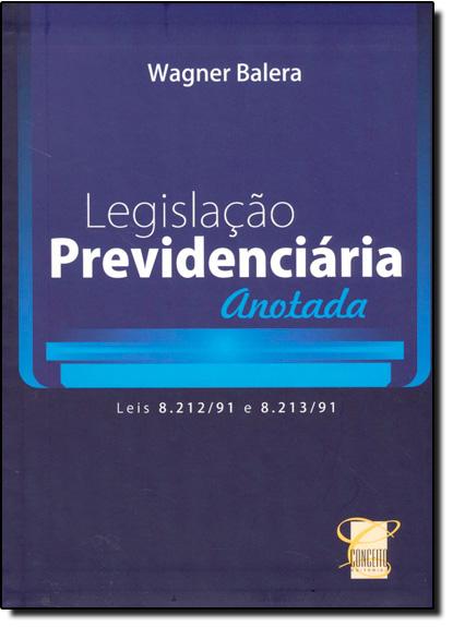 Legislação Previdênciária Anotada, livro de Wagner Balera