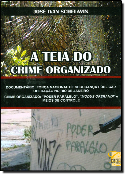 Teia do Crime Organizado, livro de José Ivan Schelavin