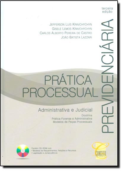 Prática Processual Previdenciária: Administrativa e Judicial, livro de Jefferson Luis Kravchychyn