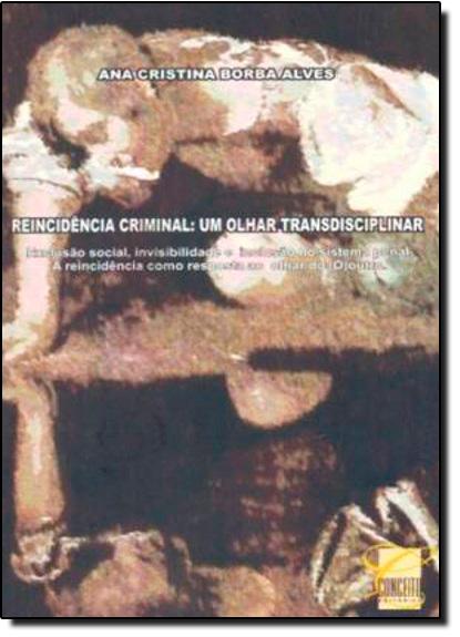 Reincidencia Criminal, livro de ana cristina borba