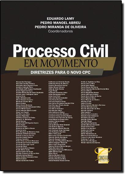Processo Civil em Movimento: Diretrizes Para o Novo Cpc, livro de Pedro Manoel de Abreu