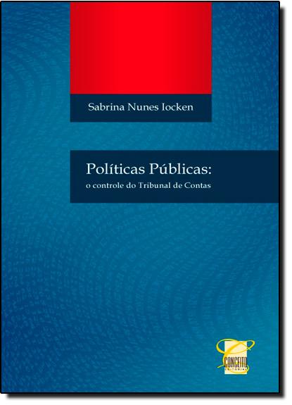 Políticas Públicas: O Controle do Tribunal de Contas, livro de Sabrina Nunes Locken