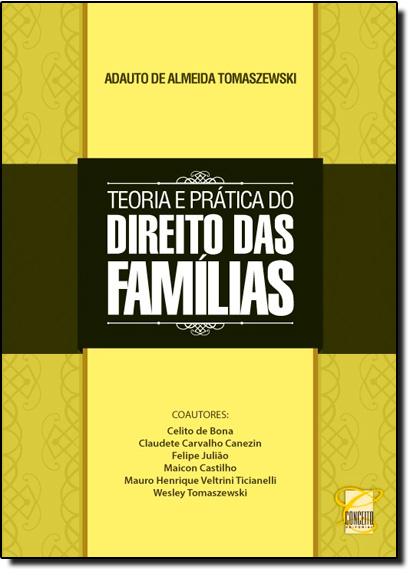 Teoria e Prática do Direito das Famílias, livro de Adauto de Almeida Tomaszewski