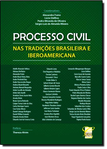 Processo Civil nas Tradições Brasileira e Iberoamericana, livro de Alexandre Freire