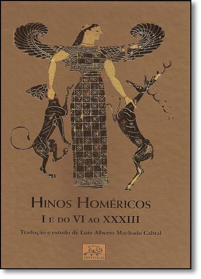 Hinos Homéricos I e do Vi ao Xxxiii, livro de Luiz Alberto Machado Cabral