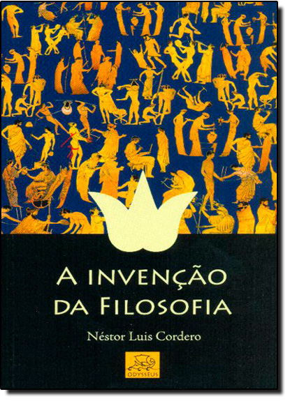 Invenção da Filosofia, A, livro de Néstor Cordero