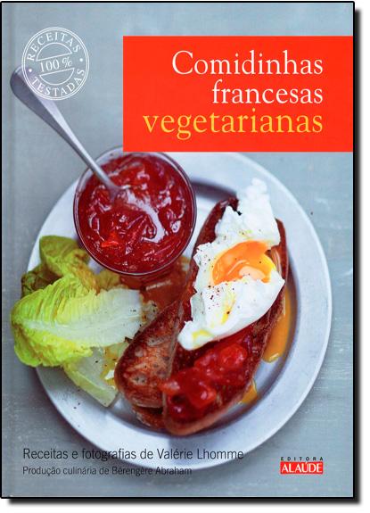 Comidinhas Francesas Vegetarianas, livro de Valérie Lhomme