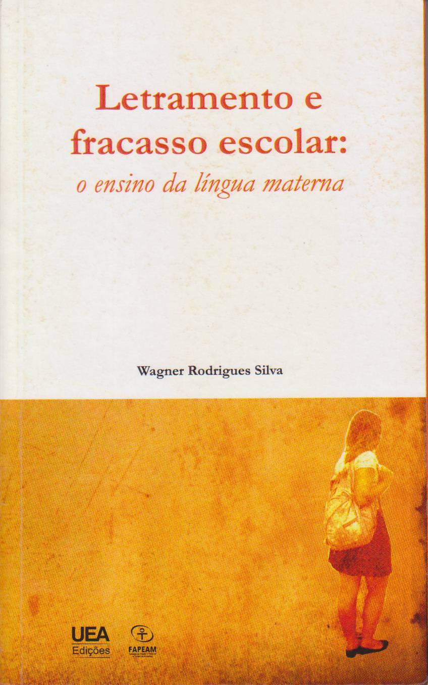 LETRAMENTO E FRACASSO ESCOLAR, livro de Wagner Rodrigues Silva