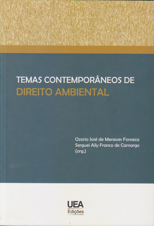 Temas contemporâneos de direito ambiental, livro de Ozorio José de Menezes Fonseca, Serguei Aily Franco de Camargo