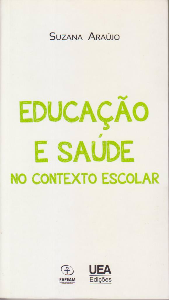 EDUCAÇÃO E SAÚDE NO CONTEXTO ESCOLAR , livro de Suzana Araújo