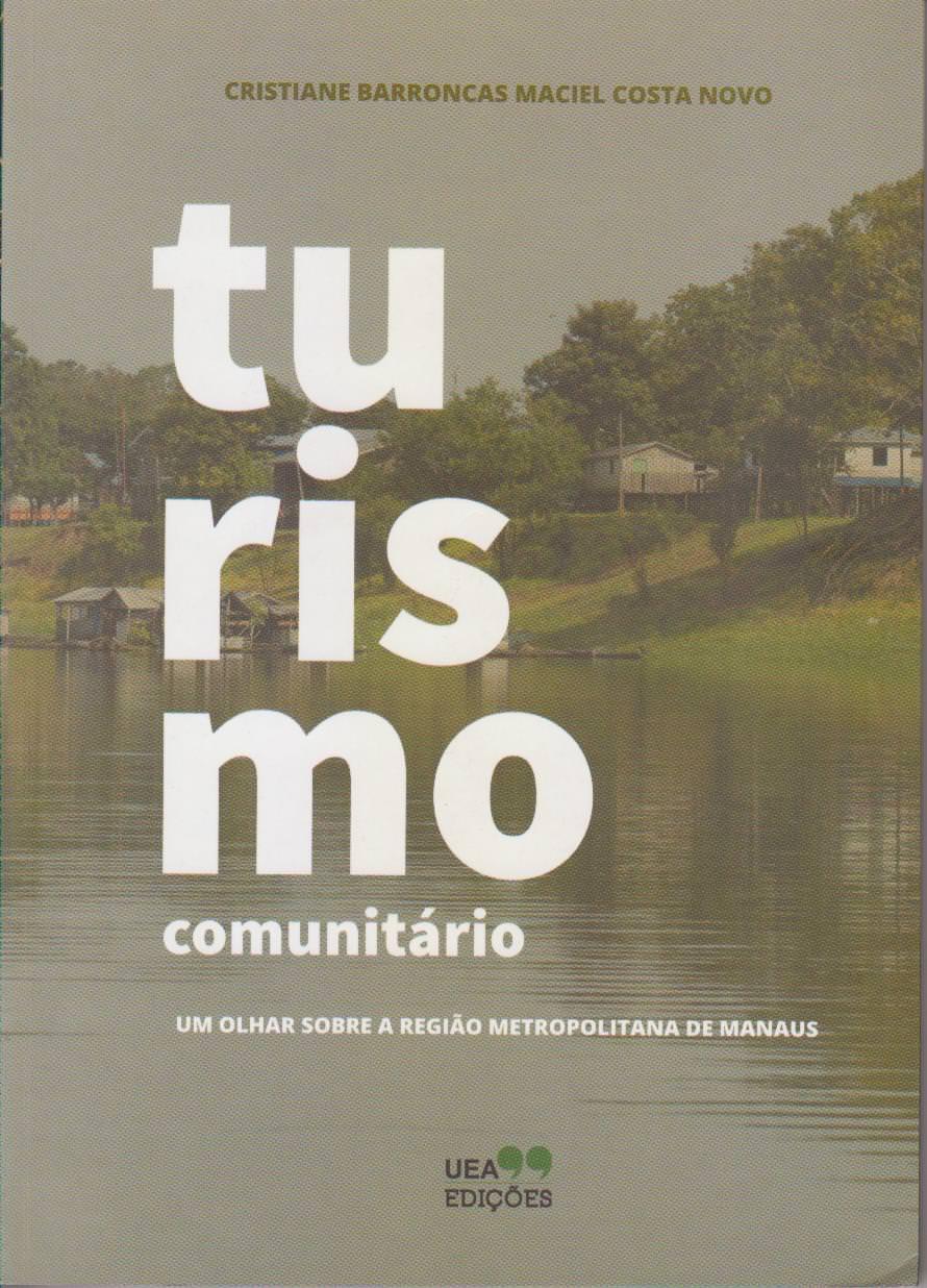 Turismo comunitário: um olhar sobre região metropolitana de Manaus, livro de Cristiane Barroncas Maciel Costa Novo