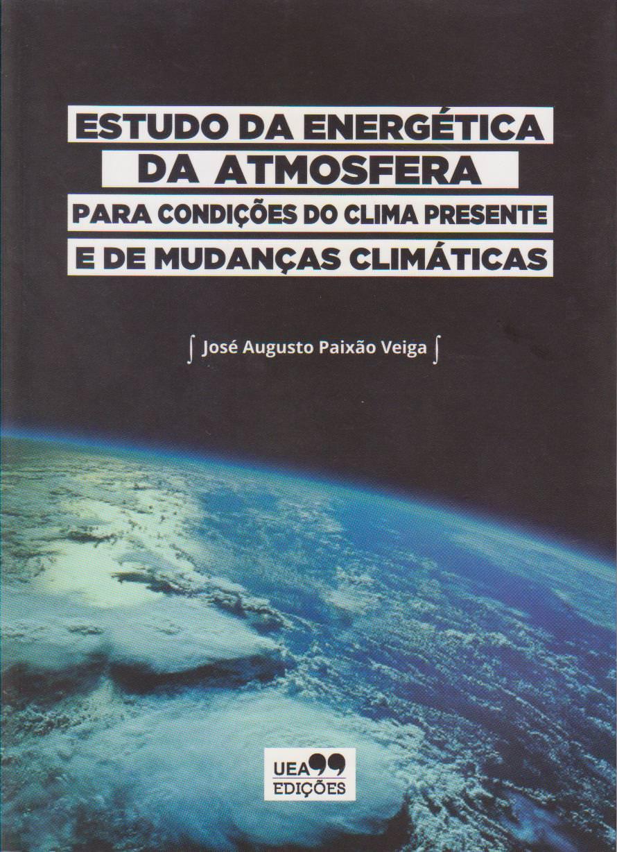 Estudo da energética da atmosfera para condições do clima presente e de mudanças climáticas, livro de José Augusto Paixão Veiga