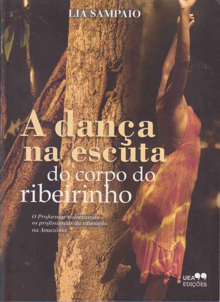 A DANÇA NA ESCRITA DO CORPO DO RIBEIRINHO, livro de Lia Sampaio