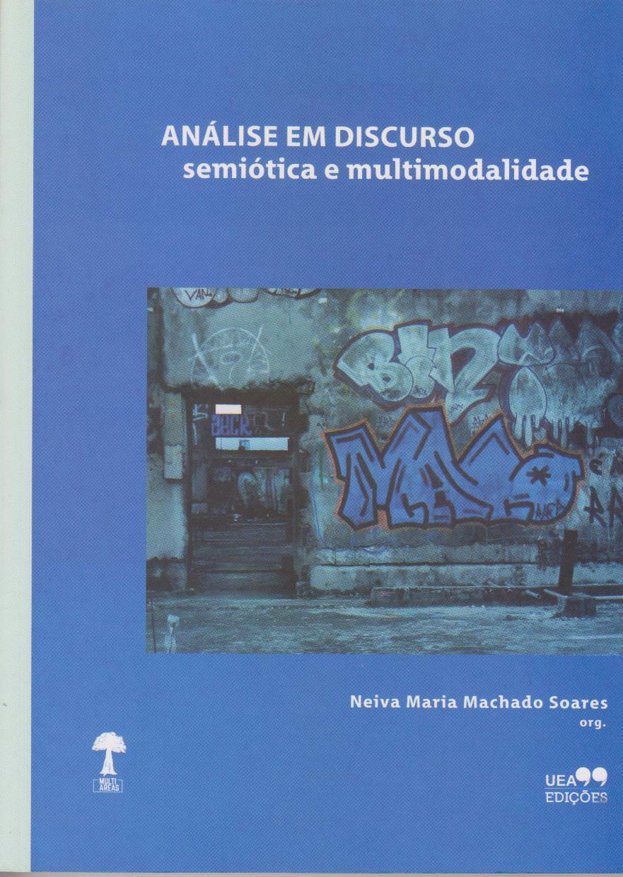 ANÁLISE EM DISCURSO: SEMIÓTICA E MULTIMODALIDADE, livro de Neiva Soares