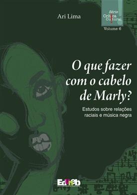 O que fazer com o Cabelo de Marly?, livro de Ari Lima