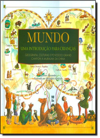 Mundo: Uma Introdução Para Crianças, livro de Heather Alexander