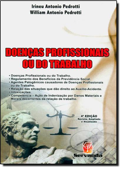 Doenças Profissionais ou do Trabalho – Acompanha CD- ROM com a Legislação Pertinente, livro de Irineu Antonio Pedrotti