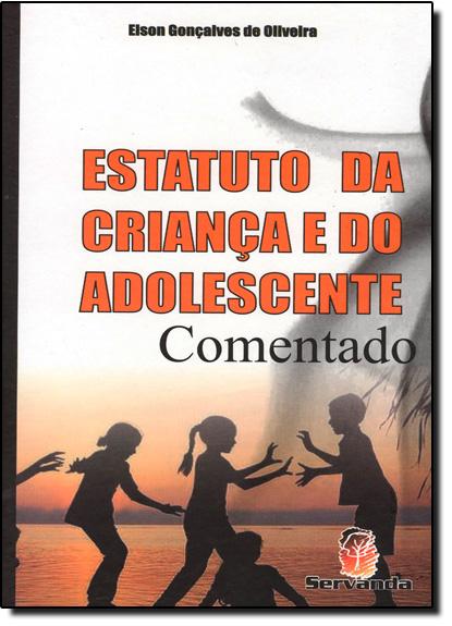 Estatuto da Criança e do Adolescente: Comentado, livro de Elson Gonçalves de Oliveira