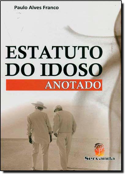 Estatuto do Idoso Anotado, livro de Paulo Alves Franco