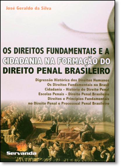 Direitos Fundamentais e a Cidadania na Formação do Direito Penal Brasileiro, Os, livro de José Geraldo da Silva