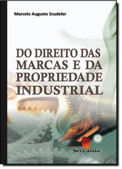 Do Direito das Marcas e da Propriedade Industrial, livro de Marcelo Augusto Scudeler