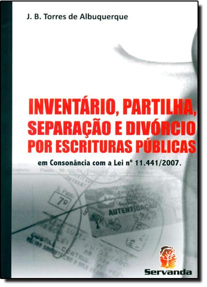 Inventário, Partilha, Separação e Divórcio Por Escrituras Públicas, livro de J. B. Torres de Albuquerque