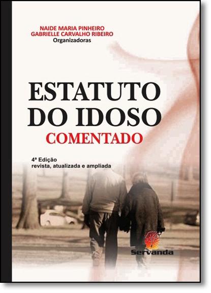 Estatuto do Idoso: Comentado, livro de Naide Maria Pinheiro