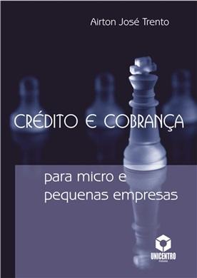 Crédito e cobrança para micro e pequenas empresas, livro de Airton José Trento