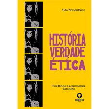 História, verdade e ética: Paul Ricoeur e a epistemologia da história, livro de Aldo Nelson Bona