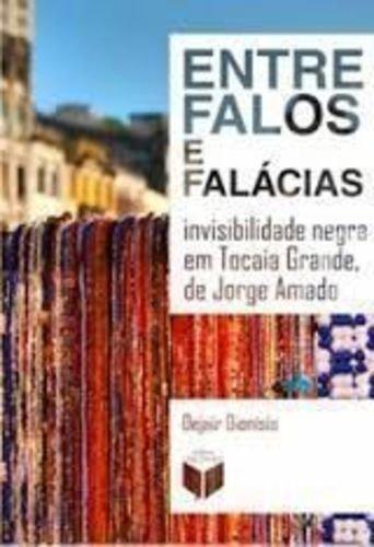 Entre falos e falácias: invisibilidade negra em Tocaia Grande, de Jorge Amado, livro de Dejair Dionísio