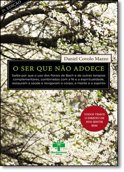 Ser que Não Adoece: Todos Temos o Direito de nos Sentir Bem, livro de Daniel Covolo Mazzo