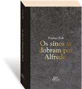 Os Sinos se dobram por Alfredo, livro de Paulino Eidt