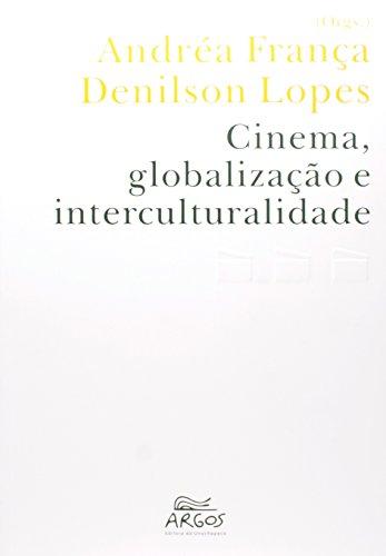 Cinema, globalização e interculturalidade, livro de Andréa França, Denilson Lopes