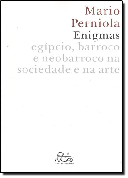 ENIGMAS EGIPCIO BARROCO E NEOBARROCO NA SOCIEDADE E NA ARTE, livro de PERNIOLA
