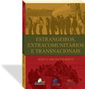 Estrangeiros, extracomunitários e transnacionais, livro de João Carlos Tedesco