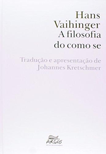 A Filosofia Do Como Se, livro de Hans Vaihinger