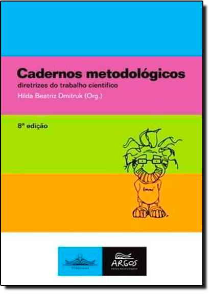 Cadernos Metodológicos: Diretrizes do Trabalho Científico - Vol.1, livro de Hilda Beatriz Dmitruk