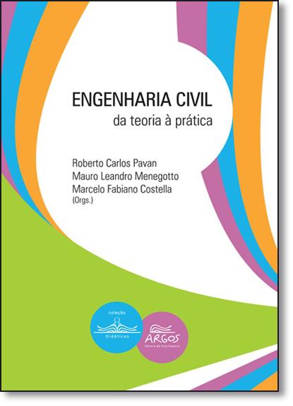 Engenharia Civil: Da Teoria À Prática, livro de Roberto Carlos Pavan