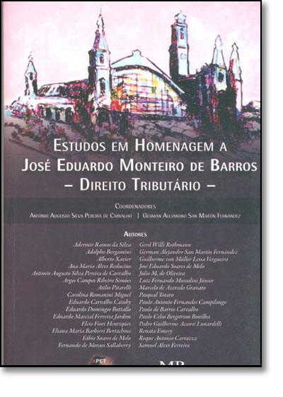 Estudos em Homenagem a José Eduardo Monteiro de Barros: Direito Tributário, livro de Antonio Augusto Silva Pereira de Carvalho