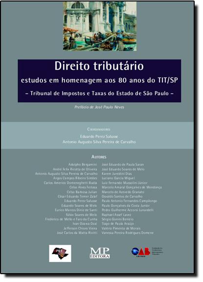 Direito Tributário: Estudos em Homenagem aos 80 Anos do Tit - Sp, livro de Eduardo Perez Salusse